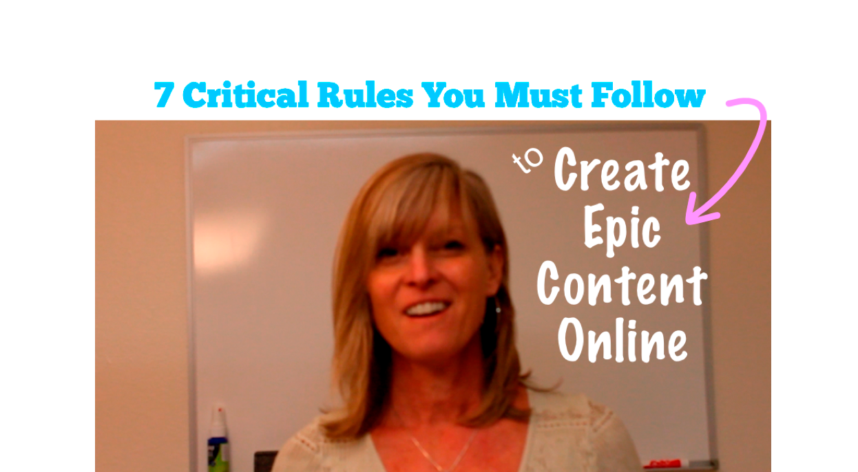 7 Critical Rules You Must Follow To Create Epic Content Online