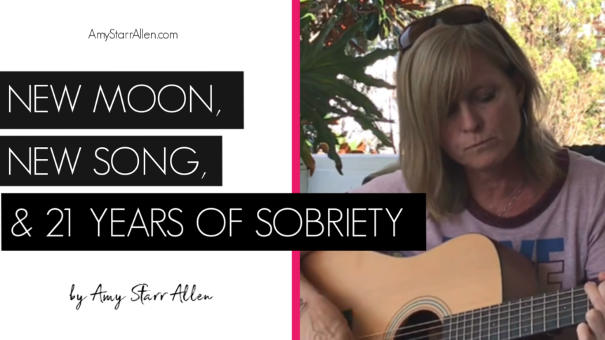 New Moon, New Song, 21 Years of Sobriety