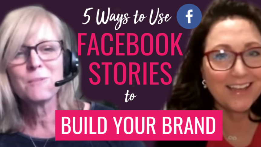 5 Ways to Use Facebook Stories to Stand Out and Build Your Brand