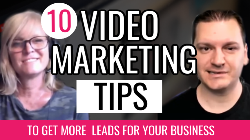 10 Video Marketing Tips to get more leads for your business
