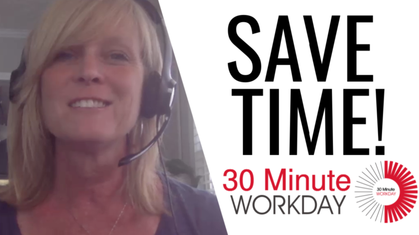 How the 30 Minute Workday Will Save You Time in Your Business 1