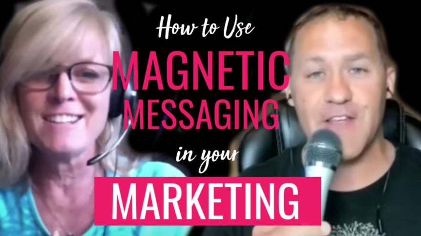 How to Use Magnetic Messaging in Your Marketing with Paul Hutchings