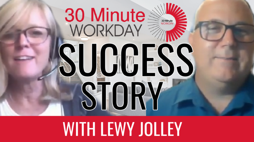 30 Minute Workday Success Story with Lewy Jolley