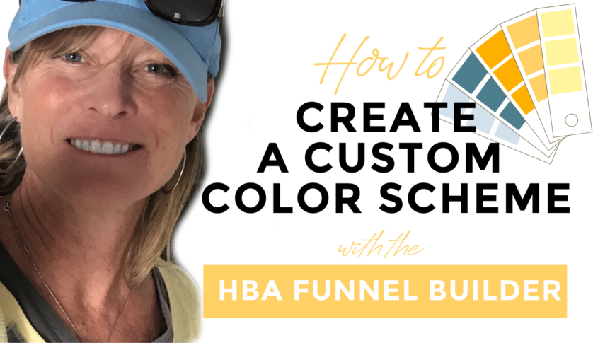 How to Create a Custom Color Scheme with the HBA Funnel Builder