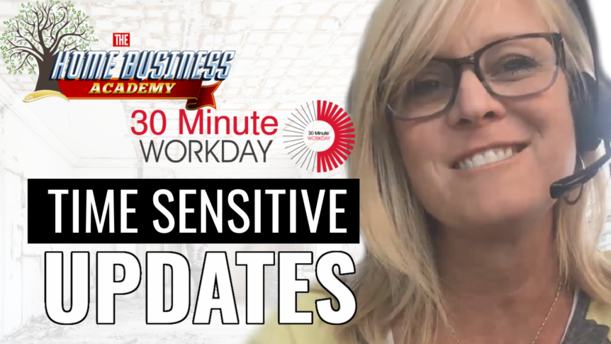 30 Minute Workday and Home Business Academy Updates