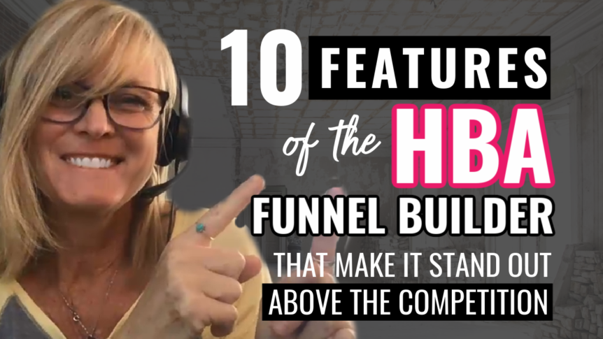 10 Features of the HBA Funnel Builder That Make It Stand Out Above the Competition