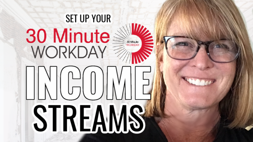 how to set up your 30 minute workday income streams