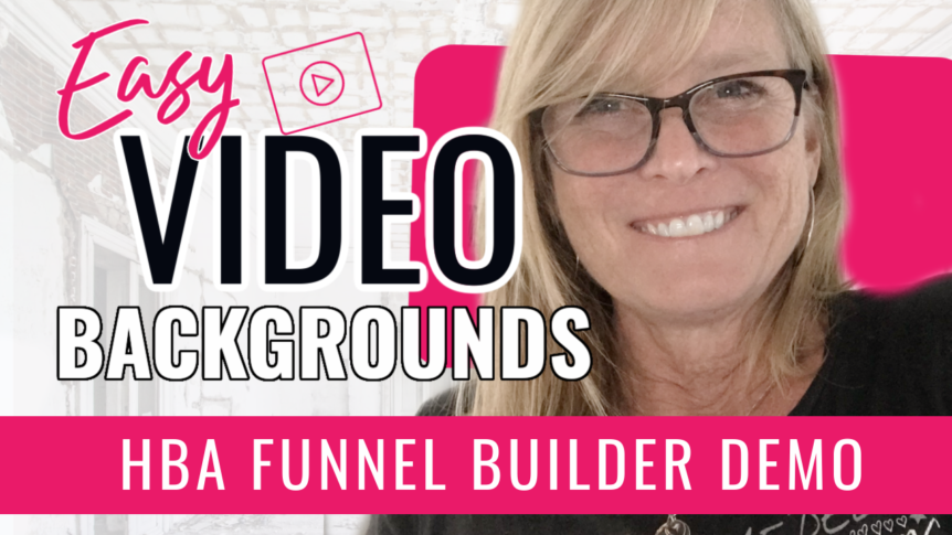 How To Easily Add A Video Background on Any Page Using the HBA Funnel Builder - No HTML or CSS