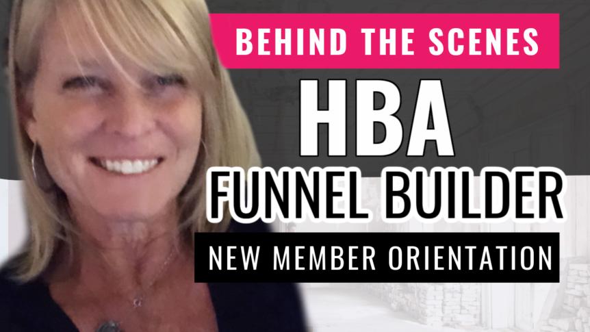 behind the scenes hba funnel builder new member orientation