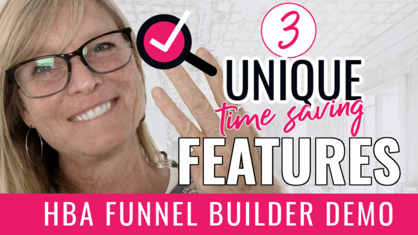 3 Extremely Unique Features of the HBA Funnel Builder That You Won't Find Anywhere Else