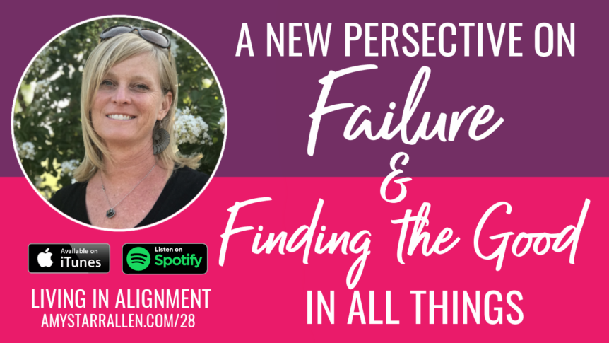 a new perspective on failure and finding the good in all things