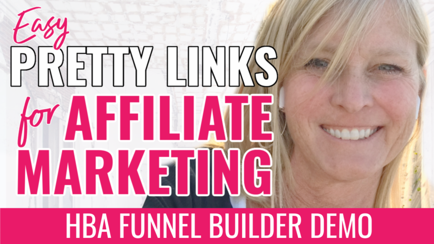 How To Use The HBA Funnel Builder to Create Pretty Links for Your Affiliate Programs