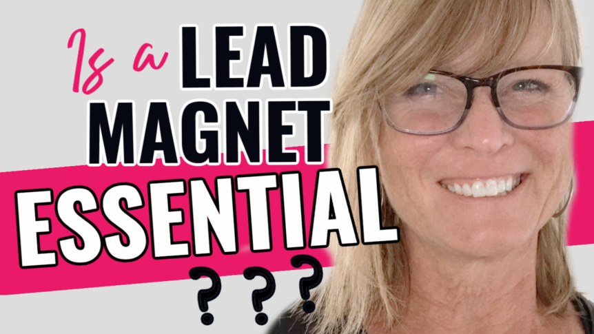 Is a lead magnet essential for building an online business