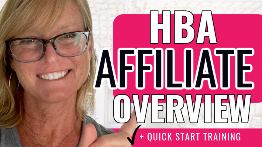 HBA Affiliate Program Overview & Quick Start Training