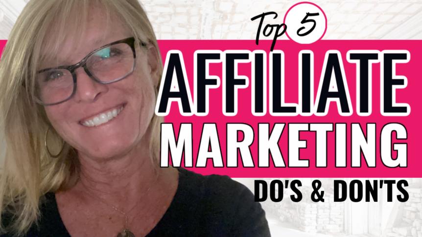 top 5 affiliate marketing do's and don'ts